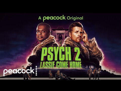 Psych 2: Lassie Come Home   Official Trailer   Peacock