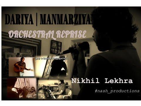 Dariya | Manmarziyan | Orchestral Reprise | Nikhil Lekhra