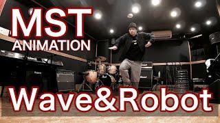 MST –  Wave & Robot