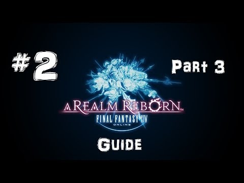 Let's Play Final Fantasy XIV: A Realm Reborn Guide #2 (Part 3) – Instanzen, Looten, Leveln, Gruppen