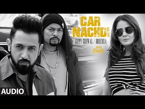 Gippy Grewal Feat Bohemia: Car Nachdi Full Audio S