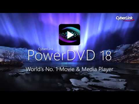 PowerDVD 18 - The world's No. 1 Movie & Media Player for all discs, files and video streaming