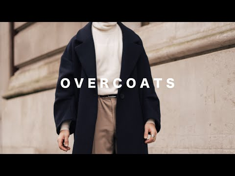 5 WAYS TO STYLE OVERCOATS