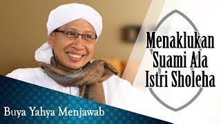 Video Menaklukan Suami Ala Istri Sholeha - Buya Yahya Menjawab MP3, 3GP, MP4, WEBM, AVI, FLV Mei 2019