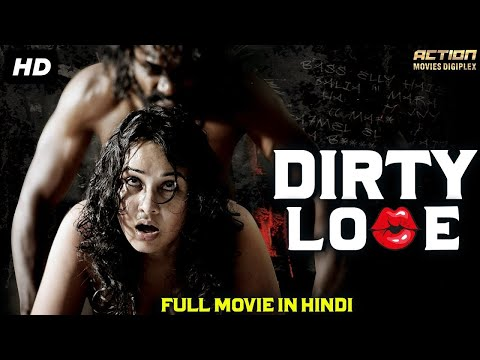 DIRTY LOVE - Blockbuster Hindi Dubbed Action Romantic Movie | South Indian Movies Dubbed In Hindi