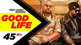 Video Good Life (Full Video ) | Deep Jandu Feat. Bohemia | Sukh Sanghera | Latest Punjabi Songs 2018 MP3, 3GP, MP4, WEBM, AVI, FLV Januari 2018