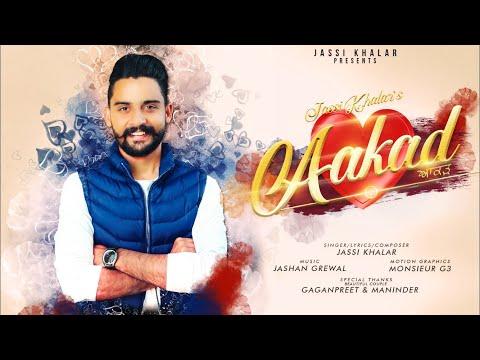 Aakad - Jassi Khalar - Latest Punjabi Song 2019