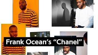 "Frank Ocean's Lyrical References In ""Chanel"" | Genius News"