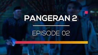 Nonton Pangeran 2 - Episode 02 Film Subtitle Indonesia Streaming Movie Download