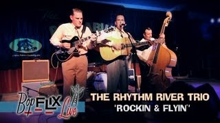 'Rockin & Flyin' Rhythm River Trio