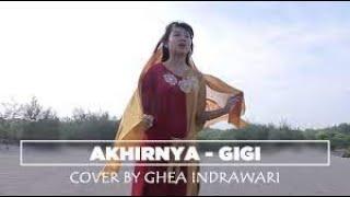Video AKHIRNYA-GIGI ( Cover by Ghea indrawari ) MP3, 3GP, MP4, WEBM, AVI, FLV Januari 2018