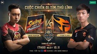 Chung Kết Đấu Trường Danh Vọng Mùa Đông 2018 - Team Flash vs Swing Phantom