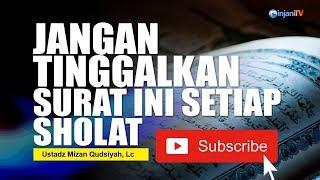 Video Selain Al-Fatihah, Jangan Tinggalkan Surat Ini Setiap Sholat - Ustadz Mizan Qudsiyah, Lc MP3, 3GP, MP4, WEBM, AVI, FLV Januari 2019