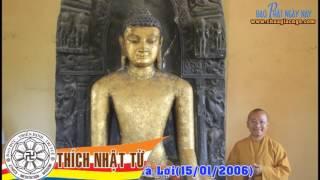 Kinh Trung Bộ 32 (Đại Kinh Rừng Sừng Bò) - Pháp môn nào là số một (15/01/2006) - Thích Nhật Từ