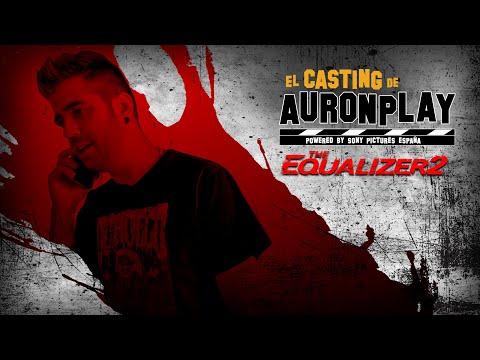 The Equalizer 2 - El Casting de Auronplay?>