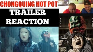 CHONGQING HOTPOT 《火锅英雄》TRAILER REACTION