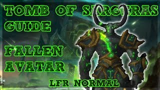Tomb of Sargeras is LIVE!! - Fallen Avatar boss guide for Normal and LFR Difficulties with a Tank and Ranged DPS Perspective. Covering ALL mechanics for ALL classes/Specs.Tomb of Sargeras LFR/Normal Playlist - https://www.youtube.com/watch?v=IHS7IgPFJNs&list=PLLmt-KD53riqZAT3rWvlX8PYCaQGVZcLMHelp Support the Channel directly! -http://www.patreon.com/befuddled_gamingHelp support the show by doing your Amazon shopping with our link! : http://amzn.to/2mYphhFTry Amazon Prime For Free for 30 days! : http://amzn.to/2mUEGz5Feel free to leave a comment down below letting me know what you think and if you have any additional ideas / insight on warrior tanks!If you like these guides let me know with a thumbs up and a subscription!Twitter: https://twitter.com/befudd_algernonMusic Credit:Antti Luode