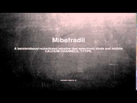 Medical vocabulary: What does Mibefradil mean