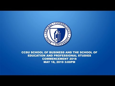 Ccsu School Of Business And School Of Education And Professional Studies Commencement 2019