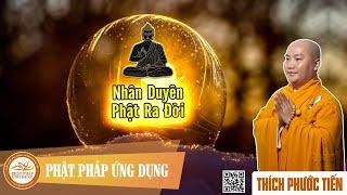 Nhân Duyên Phật Ra Đời - Thầy Thích Phước Tiến mới nhất 2018