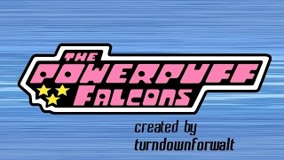 The Powerpuff Falcons