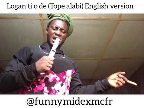 So I decided to do English version of mama Tope alabi song --LOGAN TI O DE