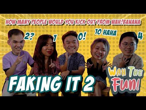 Wah! The Fun: Faking It 2!
