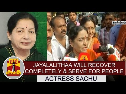 Jayalalithaa-will-recover-completely-serve-for-peoples-welfare--Actress-Sachu