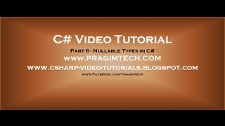 Part 6 - C# Tutorial - Nullable Types.avi