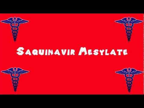 Pronounce Medical Words ― Saquinavir Mesylate