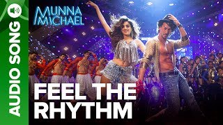 """Check out the other exclusive videos of """"Munna Michael"""" here: http://bit.ly/MunnaMichaelOfficialVideosCheck out the full audio song """"Feel The Rhythm"""" from the movie """"Munna Michael"""".Song Name: Feel the RhythmMusic Composer: Pranaay Singer: Pranaay ft. Rahul Pandey Lyrics: Pranaay, Sabbir KhanSet 'Feel the Rhythm' as your caller tune -http://111.93.115.200/TZ/WEB/CallerTune.aspx?refID=MM7OR SMS MM7 to 56060or Dial:Airtel - 5432116271420Vodafone - 5379602680Idea - 567899602680BSNL (South/East) - 5679602680BSNL (North/West) - 5676699611Aircel - 530006699611Movie: Munna MichaelCast: Tiger Shroff, Nawazuddin Siddiqui & Nidhhi AgerwalDirected By: Sabbir KhanProduced By: Eros International & Viki Rajani""""Munna Michael"""" releases in theatres on 21st July, 2017.To watch more log on to http://www.erosnow.comFor all the updates on our movies and more:https://www.youtube.com/ErosNowhttps://twitter.com/#!/ErosNowhttps://www.facebook.com/ErosNowhttps://www.facebook.com/erosmusicindiahttps://plus.google.com/+erosentertainmenthttp://www.dailymotion.com/ErosNowhttps://vine.co/ErosNow http://blog.erosnow.com"""