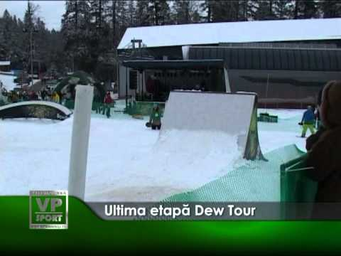 Ultima etapă Dew Tour