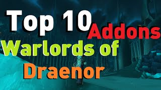 Top ten must have World of Warcraft addons.  The best addons for World of Warcraft current release.  Ranked by most downloads on Curse (monthly).  Mostly PvE addons but some addons also have their use in PvP.Curse Download Links:10-Altoholichttp://www.curse.com/addons/wow/altoholic9-Atlast Loothttp://www.curse.com/addons/wow/atlasloot-enhanced8-Big Wigshttp://www.curse.com/addons/wow/big-wigs(Little Wigs)http://www.curse.com/addons/wow/little-wigs7-Handynotes Draenor Treasures (need BOTH)http://www.curse.com/addons/wow/handynotes_draenortreasureshttp://www.curse.com/addons/wow/handynotes6-Healbothttp://www.curse.com/addons/wow/heal-bot-continued5-Garrison Mission Managerhttp://www.curse.com/addons/wow/garrison-mission-manager4-Skadahttp://www.curse.com/addons/wow/skada3-MasterPlanhttp://www.curse.com/addons/wow/master-plan2-Recounthttp://www.curse.com/addons/wow/recount1-Deadly Boss Modshttp://www.curse.com/addons/wow/deadly-boss-mods