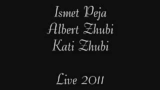 Ismet Peja Albert Zhubi&Kati Zhubi - Live Te Vjetra