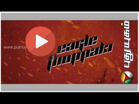 eagel thuppakki short film