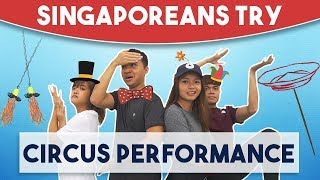 Video Singaporeans Try: Circus Tricks MP3, 3GP, MP4, WEBM, AVI, FLV November 2018