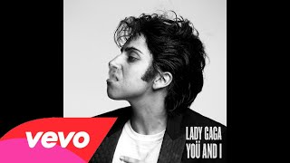 Lady Gaga - Yoü And I (Audio)