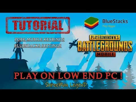 PUBG MOBILE on low End pc Using BlueStacks ( Tutorial ) ll  ShreeMan LegenD