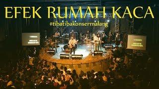 Video EFEK RUMAH KACA | #tibatibakonsermalang ( Live at Brawijaya Edu Park, Malang ) MP3, 3GP, MP4, WEBM, AVI, FLV Juni 2018