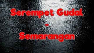 Video Serempet Gudal - Semarangan   Video Lirik MP3, 3GP, MP4, WEBM, AVI, FLV September 2018