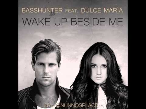 Tekst piosenki BassHunter - Wake Up Beside Me  feat. Dulce Maria po polsku