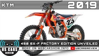 6. 2019 KTM 450 SX-F FACTORY EDITION UNVEILED Review Release Date Specs Prices