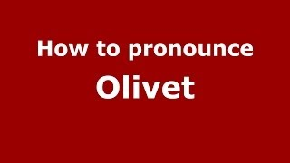 Olivet France  city images : How to pronounce Olivet (French/France) - PronounceNames.com