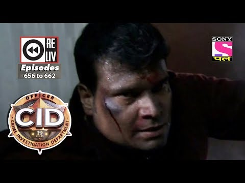 Weekly Reliv | CID |  28th Apr 2018  To 04 May 2018 | Episode 656 To 662