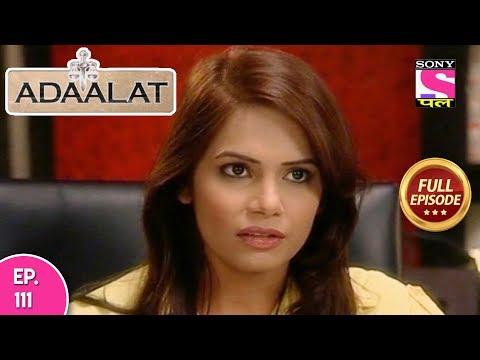 Adaalat - Full Episode  111 - 25th  April, 2018