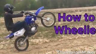 5. How To Wheelie a Dirtbike (Yamaha TTR 125)