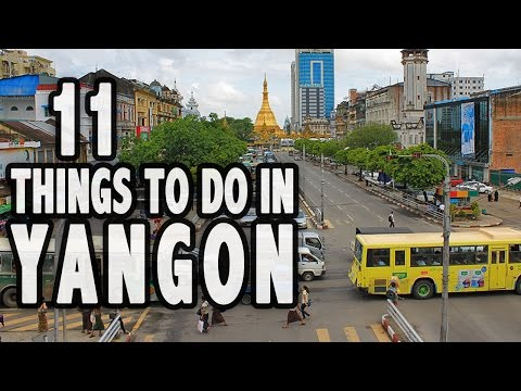 11 Things to Do in Yangon, Myanmar