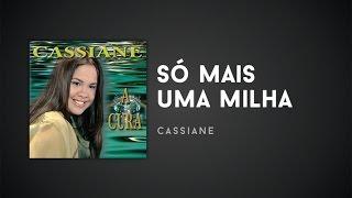 Cassiane - Só Mais Uma Milha