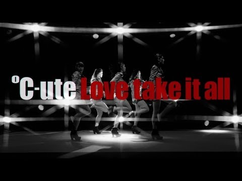 『Love take it all』 フルPV (℃-ute #c_ute )