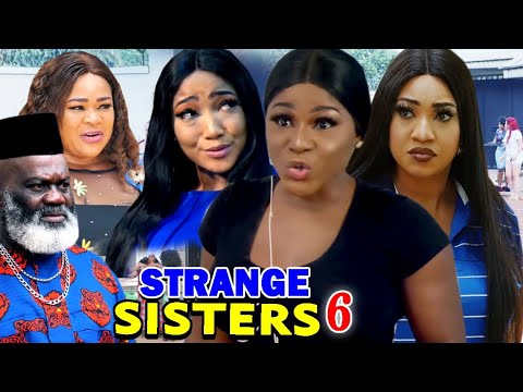 STRANGE SISTERS SEASON 6 (New Hit Movie) - Destiny Etiko 2020 Latest Nigerian Nollywood Movie